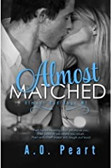 Almost Matched (Almost Bad Boys) (Volume 1) by A.O. Peart (2013-11-08) Mass Market Paperback