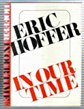 In Our Time, Eric Hoffer, 0060119225