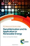 Nanofabrication and Its Application in Renewable Energy, , 1849736405