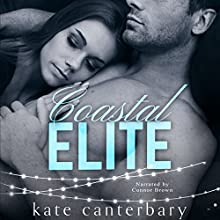 Coastal Elite Audiobook by Kate Canterbary Narrated by Connor Brown
