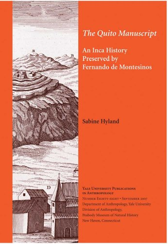 The Quito Manuscript: An Inca History Preserved by Fernando de Montesinos (Yale University Publications in Anthropology)