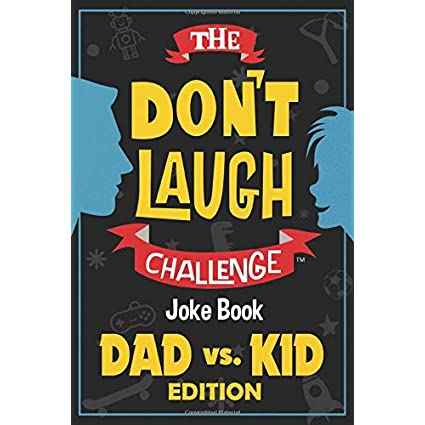 The Don't Laugh Challenge - Dad vs. Kid Edition: The Ultimate Showdown Between Dads and Kids - A Joke Book for Father's… | NEW COMEDY TRAILERS | ComedyTrailers.com