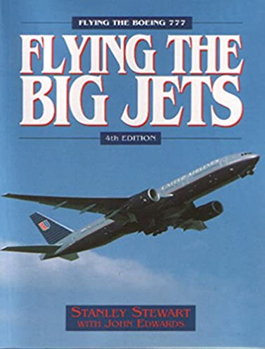 flying the big jets stanley stewart 9781840374223 amazon com books rh amazon com