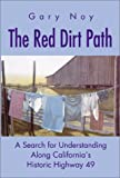 The Red Dirt Path: A Search for Understanding Along California's Historic Highway 49
