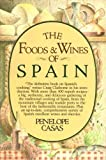img - for The Foods and Wines of Spain by Penelope Casas (1982) Hardcover book / textbook / text book