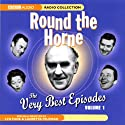 Round the Horne: The Very Best Episodes, Volume 1 Radio/TV Program by Marty Feldman, Barry Took Narrated by Kenneth Horne