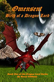 Omensent: Birth of a Dragon Lord (The Dragon Lord series Book 1) by [Gibbons, Barry]