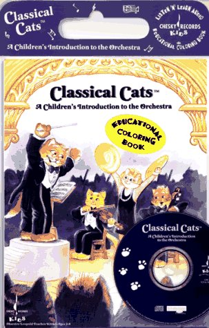 Classical Cats: A Children's Introduction to the Orchestra (CD + Book) by Chesky Records