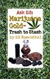 Ask Ed: Marijuana Gold : Trash to Stash, Rosenthal, Ed, 0932551408