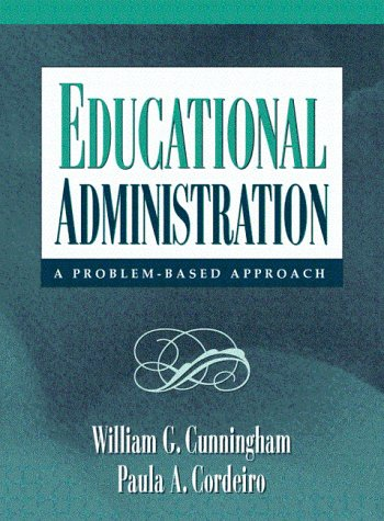 Educational Administration: A Problem-Based Approach