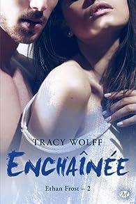 Ethan Frost, tome 2 : Enchaînée par Tracy Wolff