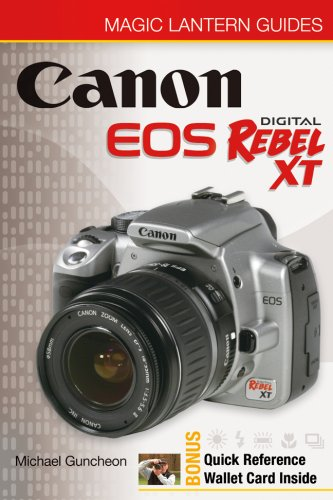Magic Lantern Guides: Canon EOS Digital Rebel XT/EOS 350D (A Lark Photography Book)