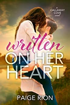 Written On Her Heart (The Callaway Cove Series Book 1) by [Rion, Paige]