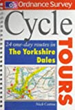 Cycle Tours: 24 One-day Routes in the Yorkshire Dales (Ordnance Survey Cycle Tours)