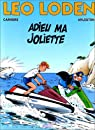 Léo Loden, tome 3 : Adieu ma Joliette par Arleston