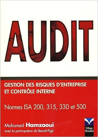 Lire Audit : gestion des risques d'entreprise et contrôle interne: Normes ISA 200, 315, 330 et 500 pdf, epub