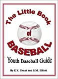 The Little Book of Baseball, Elaine Y. Grant and Sharon M. Elliott, 0972967605