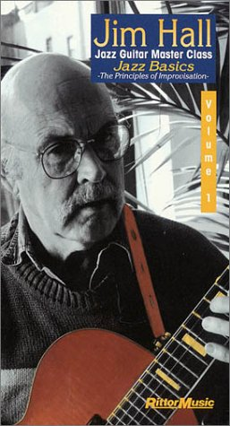 Jim Hall - Jazz Guitar Master Class: Jazz Basics the Principles of Improvisation: 1