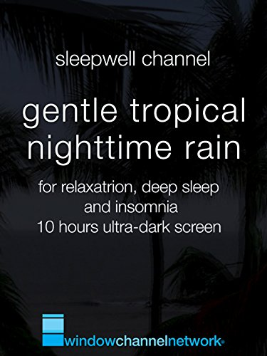 Sleep Screen - Gentle Tropical Nighttime Rain for relaxation, deep sleep and insomnia 10 hours ultra-dark screen