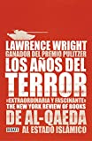Los años del terror /The Terror Years: From al-Qaeda to the Islamic State: De Al - Qaeda al estado islamico (Spanish Edition)