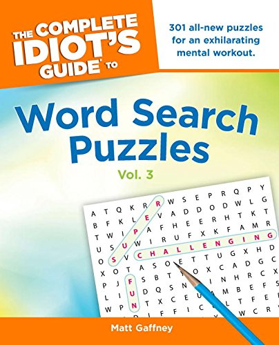 The Complete Idiot's Guide to Word Search Puzzles, Vol. (Complete Crossword Puzzle)