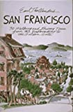 Earl Thollander's San Francisco: 30 Walking and Driving Tours from the Embarcadero to the Golden Gate