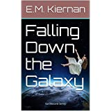 Falling Down the Galaxy (Earthbound Book 1)