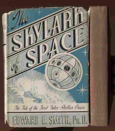 THE SKYLARK OF SPACE [THE TALE OF THE FIRST INTER-STELLAR CRUISE]