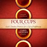 Four Cups: God's Timeless Promises for a Life of Fulfillment | Chris Hodges