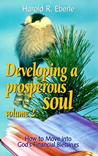 Developing prosperous soul how to over come a poverty mind set vol developing a prosperous soul volume 2 how to move into gods financial blessings fandeluxe Choice Image