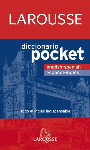 Larousse diccionario pocket english-spanish espanol-ingles / Larousse Pocket Dictionary English-Spanish Spanish-English (Spanish and English Edition)