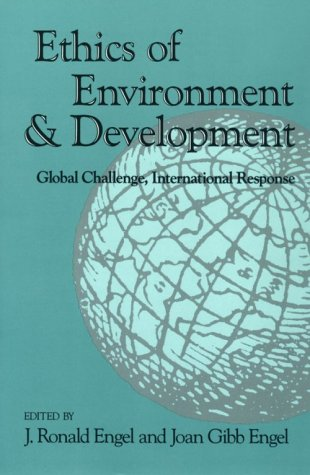 Ethics of Environment and Development: Global Challenge, International Response