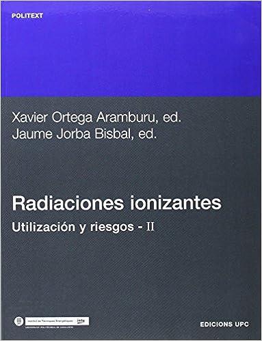 Radiaciones Ionizantes. Utilizacin y Riesgos II (Spanish Edition) (Spanish)