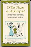 O Ye Jigs and Juleps!, Virginia C. Hudson, 0025553402