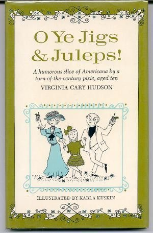 O Ye Jigs & Juleps! by Virginia Cary Hudson