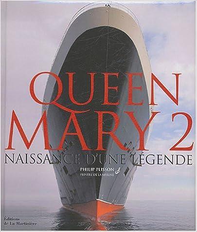 Téléchargement Queen Mary 2 : Naissance d'une légende pdf, epub