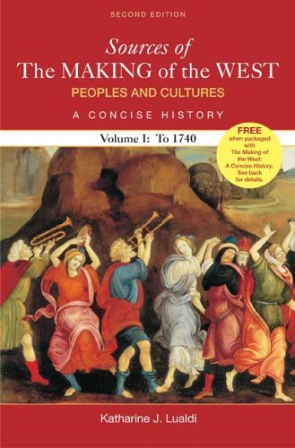 Sources of The Making of the West: Peoples and Cultures, A Concise History: Volume I: To 1740