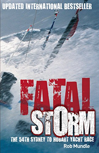 Fatal Storm: The 54th Sydney to Hobart Yacht Race - 10th Anniversary Edition