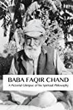 Baba Faqir Chand: A Pictorial Glimpse of his Spiritual Philosophy