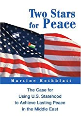 Two Stars for Peace: The Case for Using U.S. Statehood to Achieve Lasting Peace in the Middle East