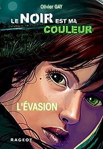 Le noir est ma couleur, tome 4 : L'évasion par Gay