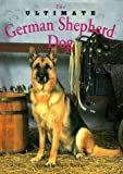 The Ultimate German Shepherd Dog, Sheila Rankin, 0876050356