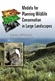 img - for Models for Planning Wildlife Conservation in Large Landscapes book / textbook / text book