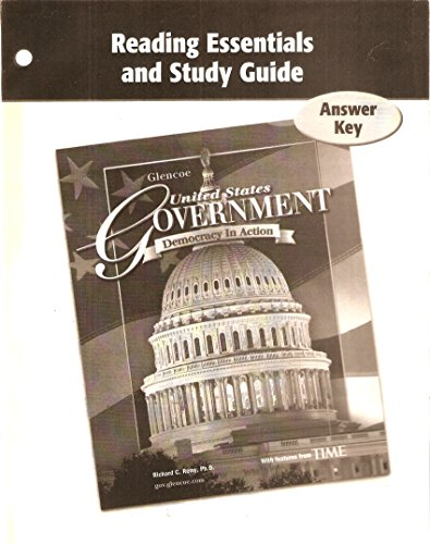 Answer Key for Reading Essentials & Study Guide: Glencoe United States Government Democracy in Action (United States Government Democracy In Action Answers)