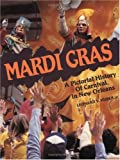 img - for Mardi Gras: A Pictorial History of Carnival in New Orleans book / textbook / text book