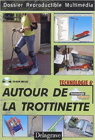 Lire un Autour de la trottinette Technologie 6e : Dossier reproductible multimédia (1Cédérom) epub, pdf