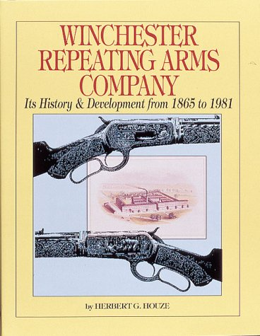 Winchester Repeating Arms Company: Its History & Development from 1865 to 1981 by Krause Pubns Inc