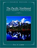 The Pacific Northwest : Past, Present, and Future, Lambert, 0939688409