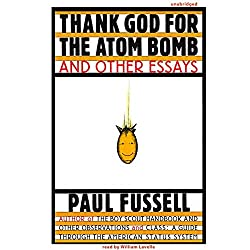 Thank God for the Atom Bomb and Other Essays