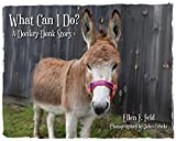 Book cover from What Can I Do? A Donkey-Donk Story by Ellen F. Feld